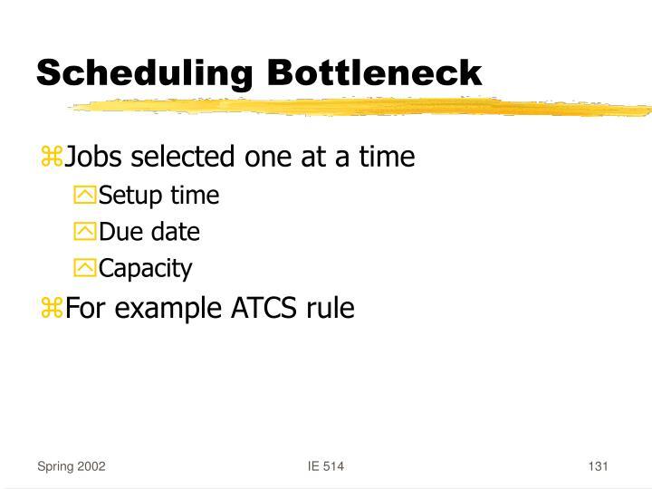Scheduling Bottleneck