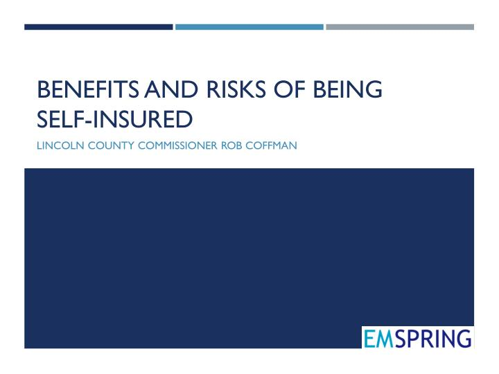 Benefits and risks of being self insured
