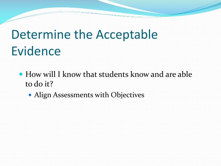 Determine the Acceptable Evidence