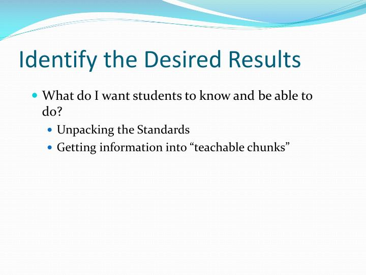 Identify the Desired Results
