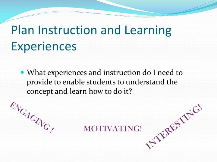 Plan Instruction and Learning Experiences