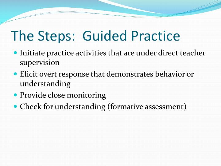 The Steps:  Guided Practice