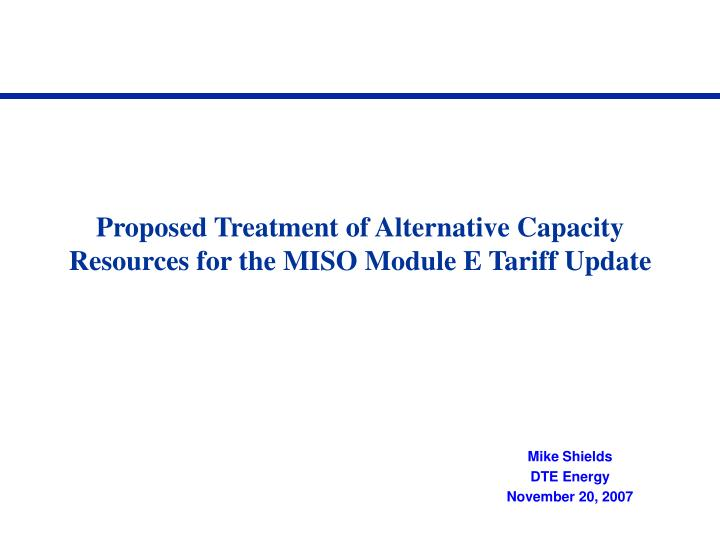 Proposed treatment of alternative capacity resources for the miso module e tariff update
