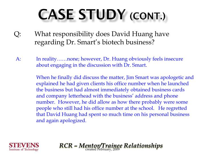 Q: 	What responsibility does David Huang have 	regarding Dr. Smart's biotech business?