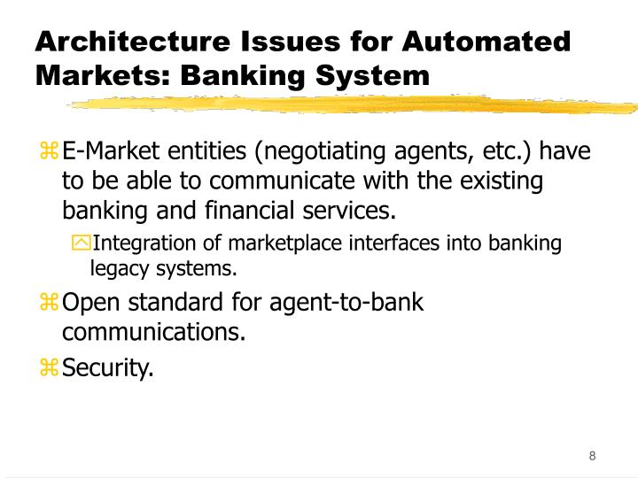 Architecture Issues for Automated Markets: Banking System