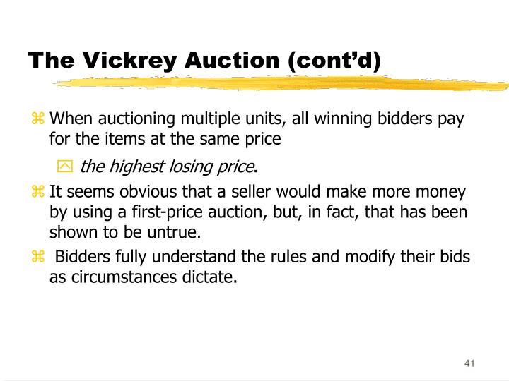 The Vickrey Auction (cont'd)