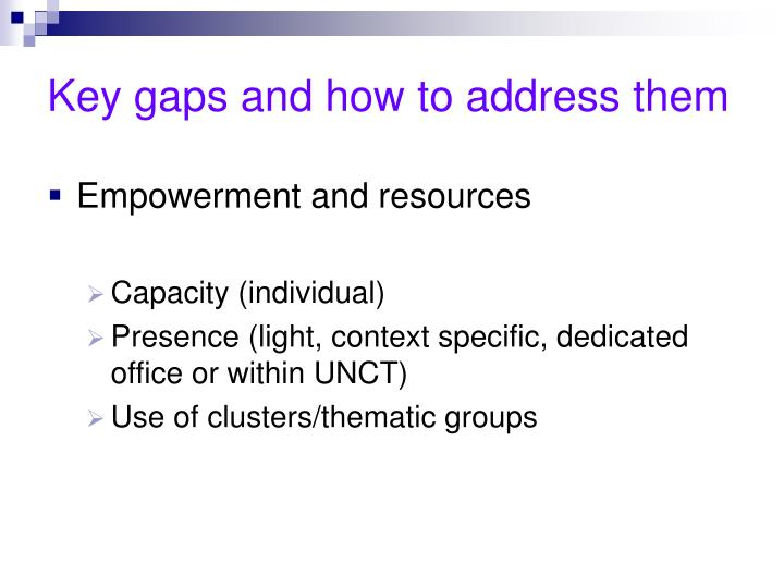 Key gaps and how to address them