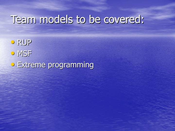 Team models to be covered:
