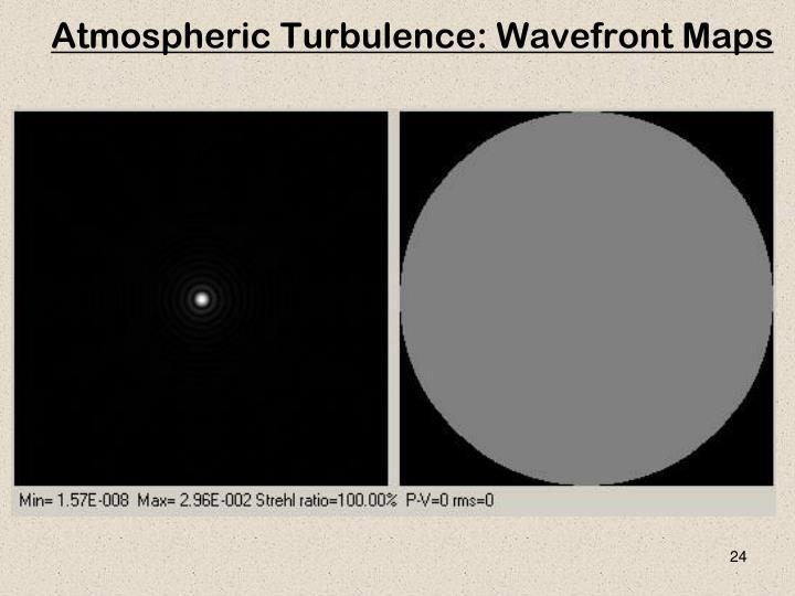 Atmospheric Turbulence: Wavefront Maps