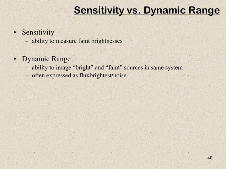 Sensitivity vs. Dynamic Range