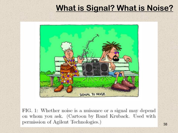 What is Signal? What is Noise?