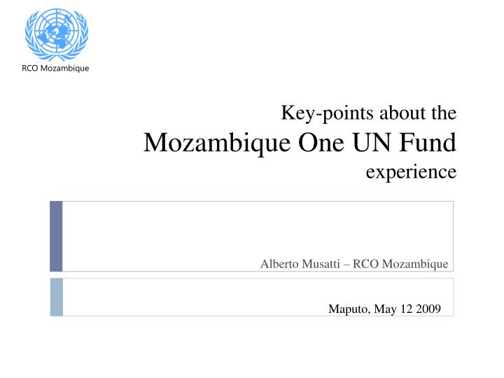 key points about the mozambique one un fund experience