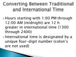 converting between traditional and international time1