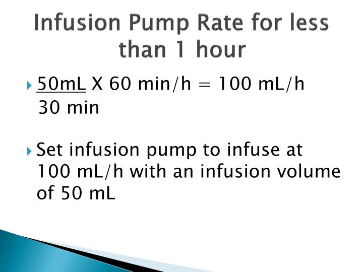 Infusion Pump Rate for less than 1 hour