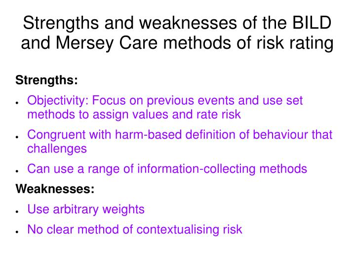 Strengths and weaknesses of the BILD and Mersey Care methods of risk rating