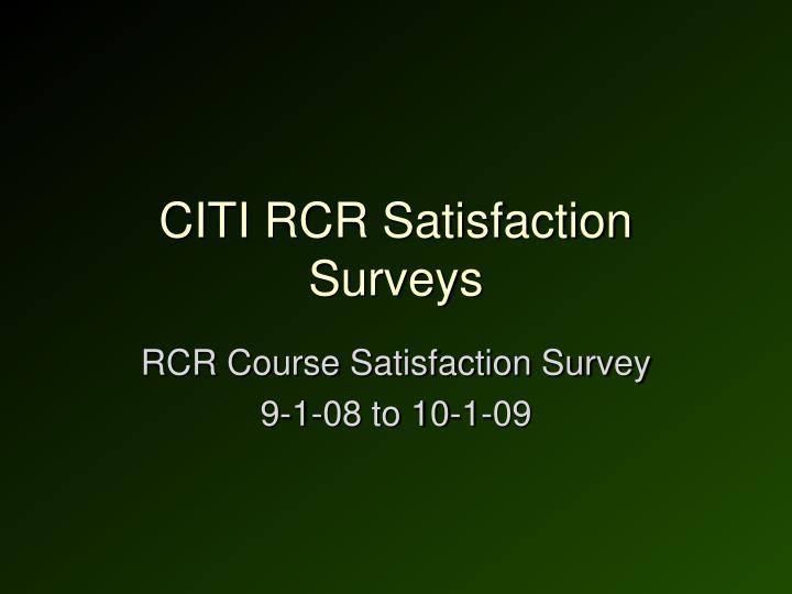 CITI RCR Satisfaction Surveys