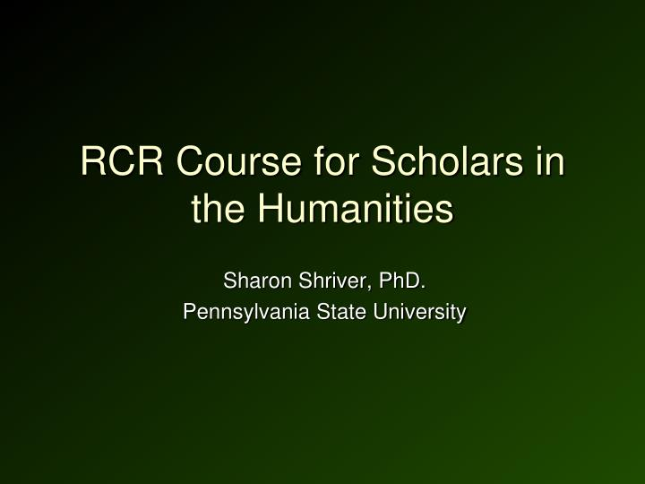 RCR Course for Scholars in the Humanities