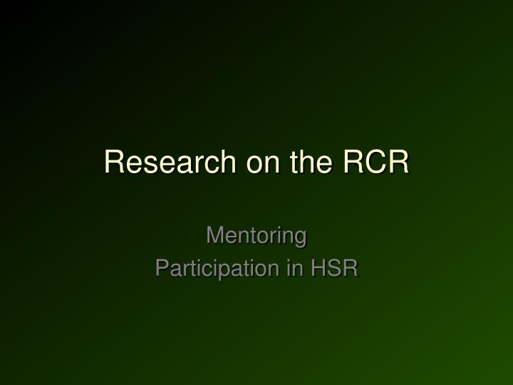 Research on the RCR