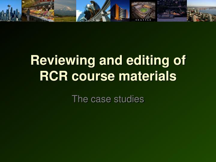 Reviewing and editing of RCR course materials