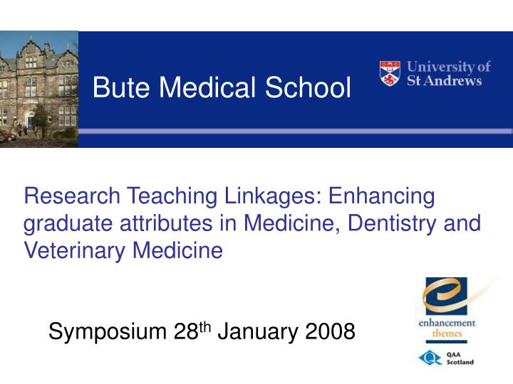 Bute Medical School