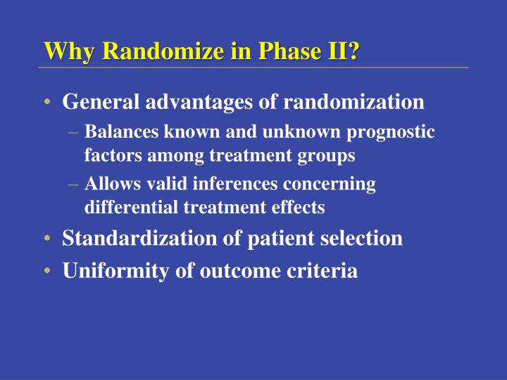 Why Randomize in Phase II?