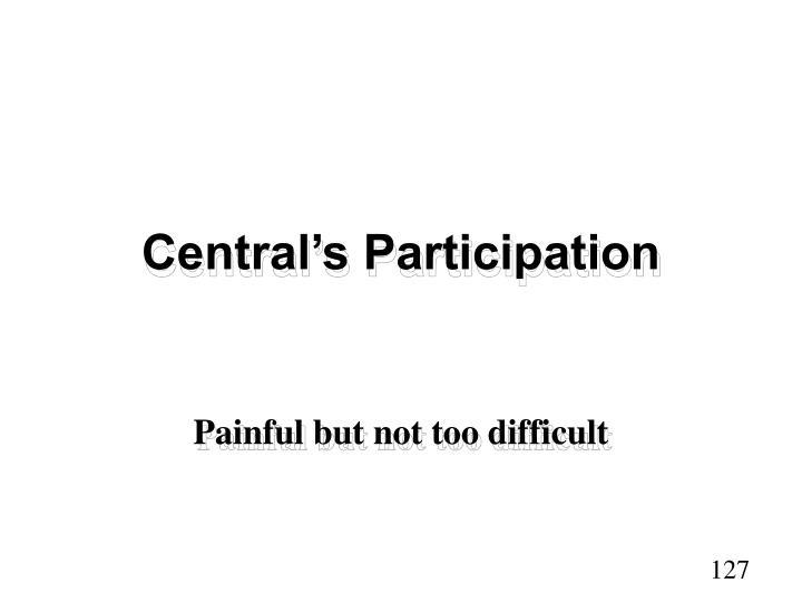 Central's Participation