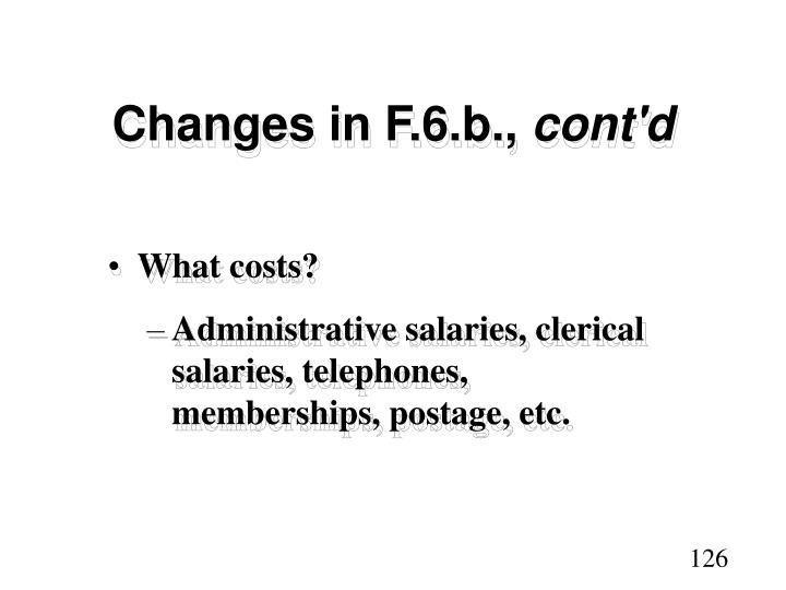Changes in F.6.b.,