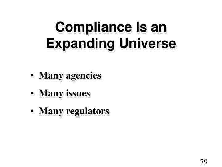 Compliance Is an Expanding Universe