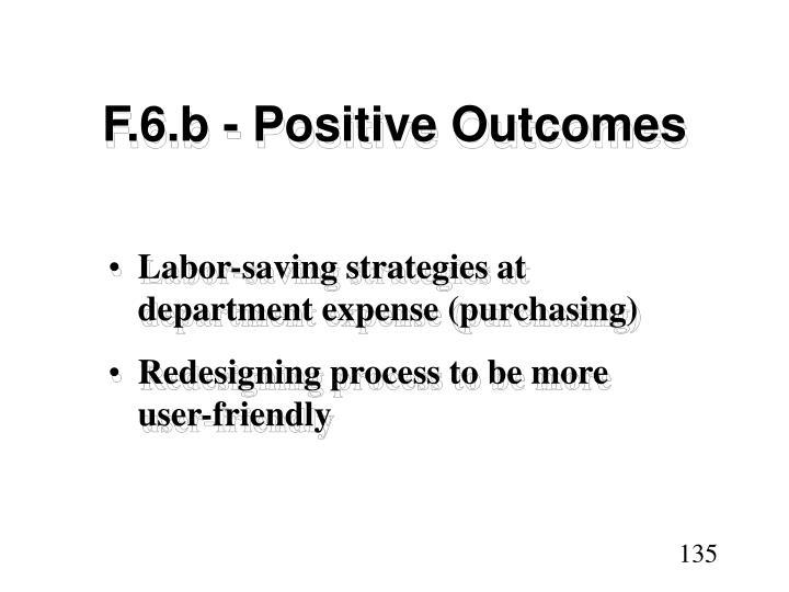 F.6.b - Positive Outcomes