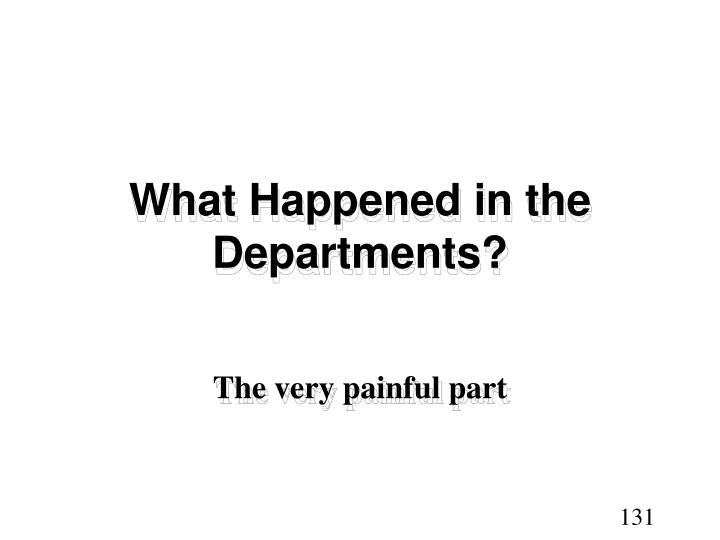 What Happened in the Departments?