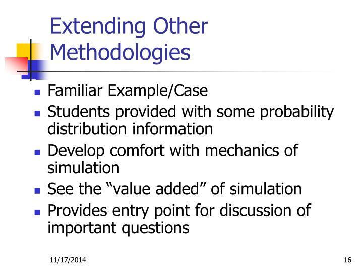 Extending Other Methodologies