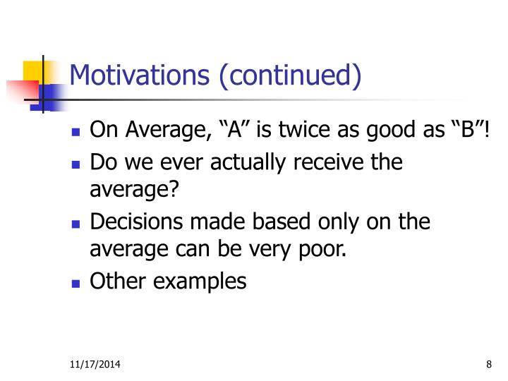 Motivations (continued)