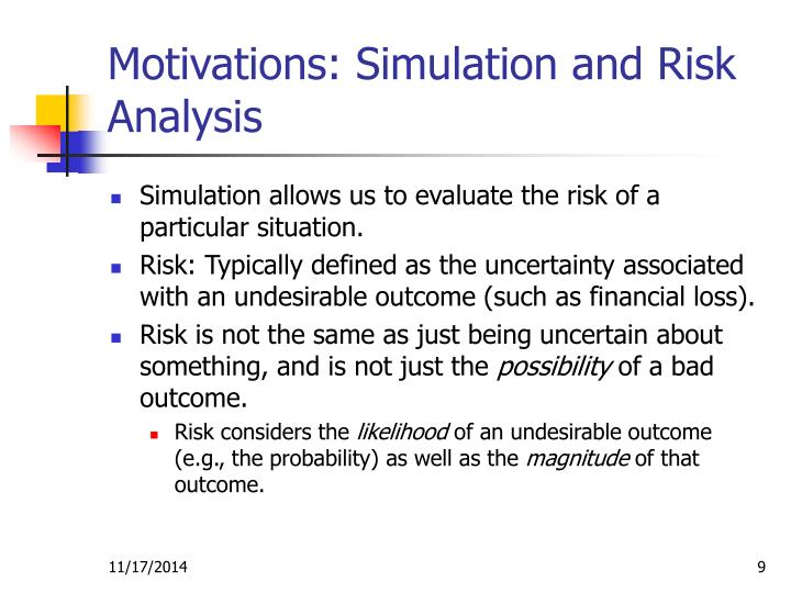 Motivations: Simulation and Risk Analysis