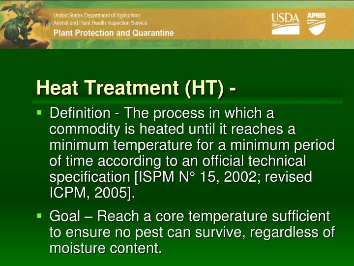 Heat Treatment (HT) -