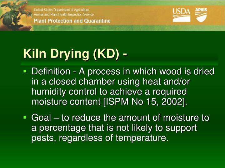 Kiln Drying (KD) -