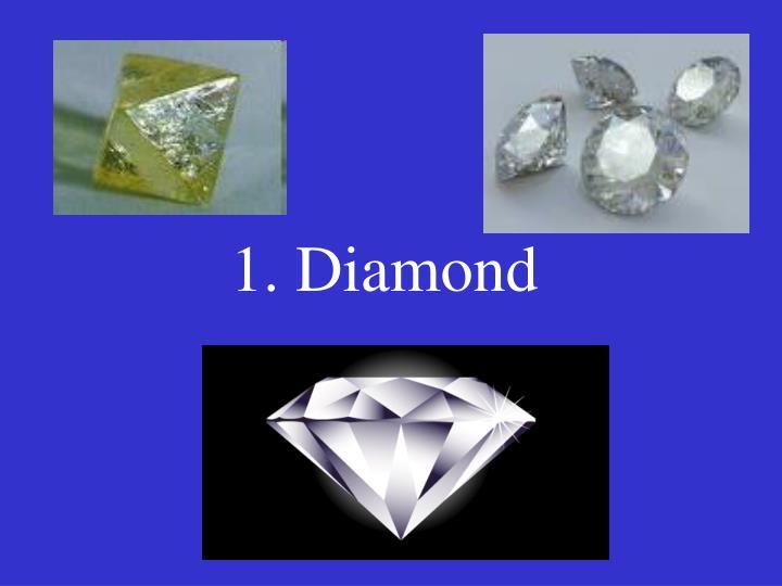 1. Diamond