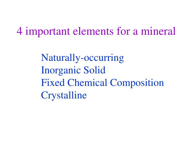 4 important elements for a mineral