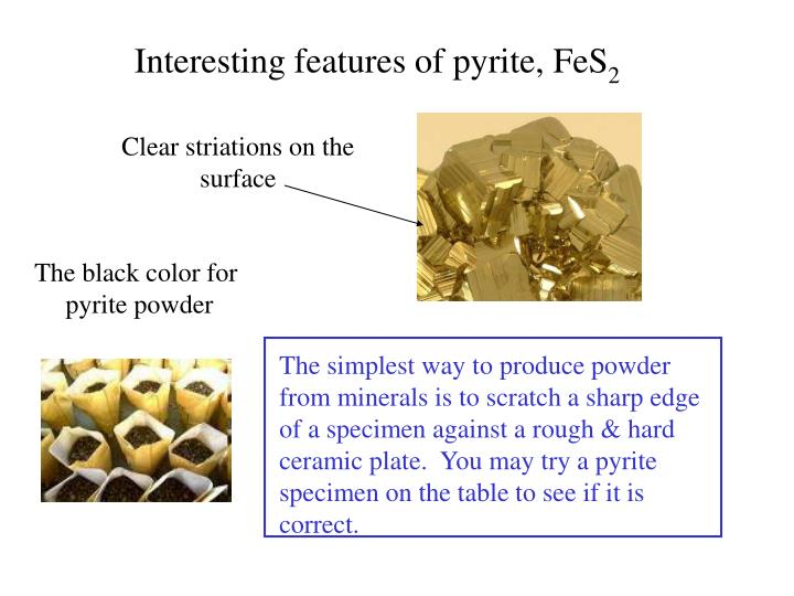 Interesting features of pyrite,