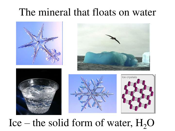 The mineral that floats on water