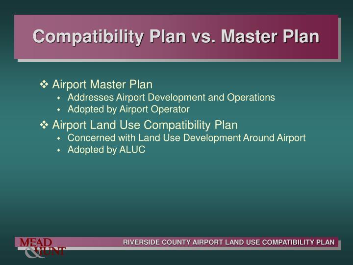 Compatibility Plan vs. Master Plan