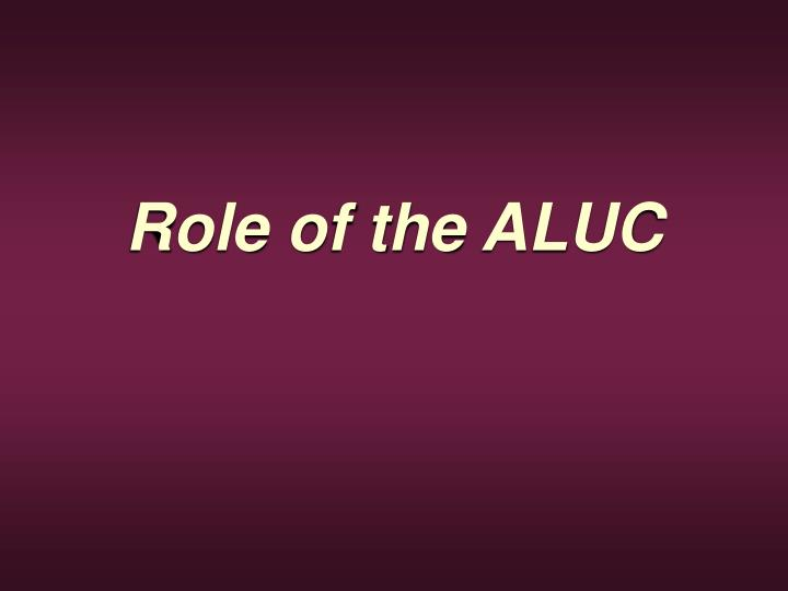 Role of the ALUC
