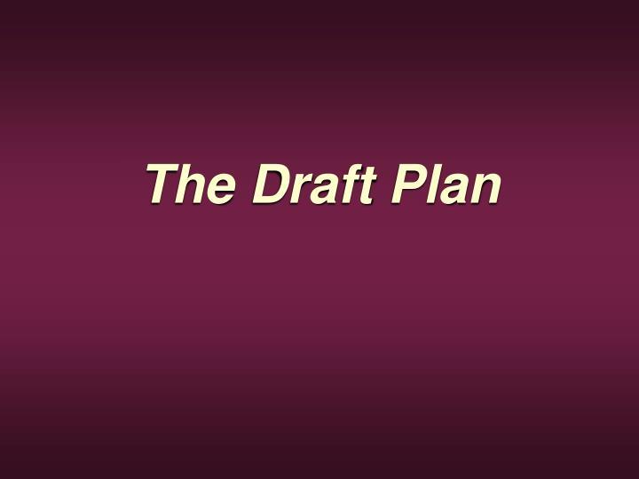The Draft Plan