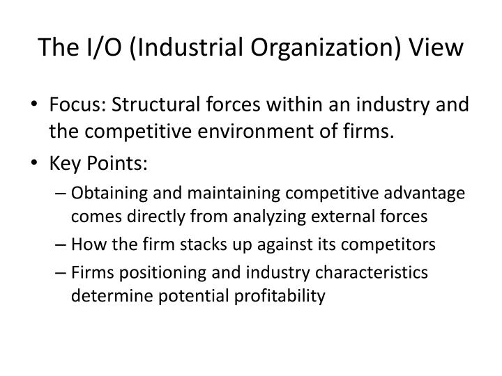 The I/O (Industrial Organization) View