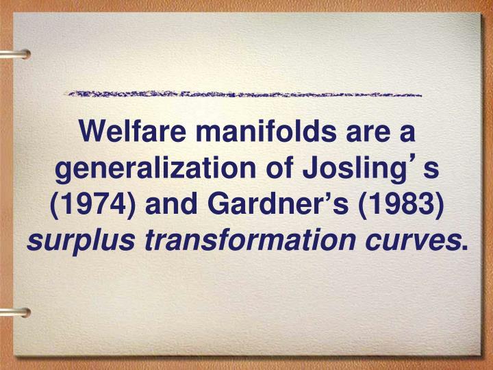Welfare manifolds are a generalization of Josling