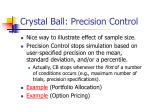 crystal ball precision control