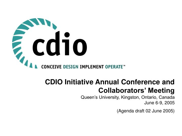 CDIO Initiative Annual Conference and Collaborators' Meeting