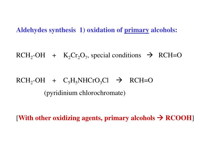 Aldehydes synthesis  1) oxidation of