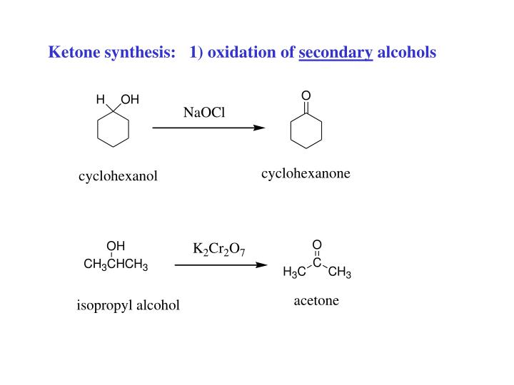 Ketone synthesis:   1) oxidation of