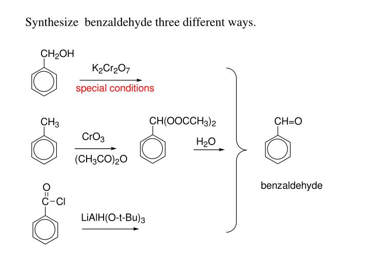 Synthesize  benzaldehyde three different ways.