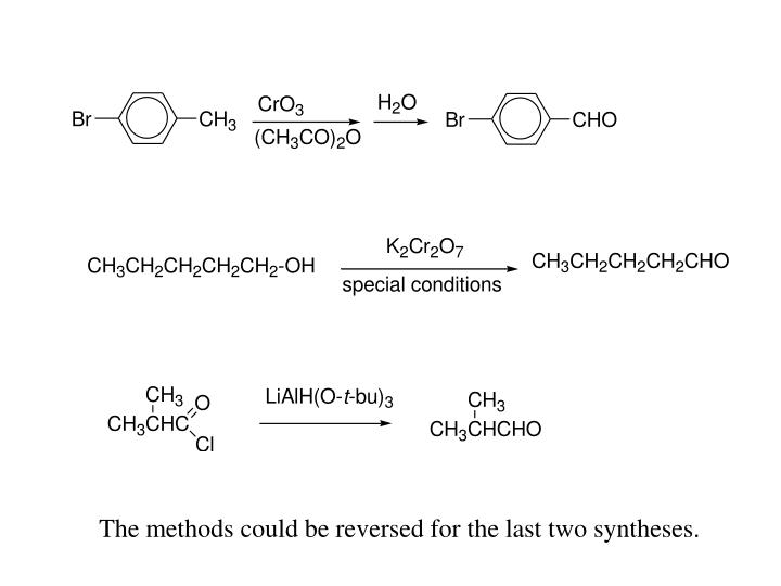 The methods could be reversed for the last two syntheses.